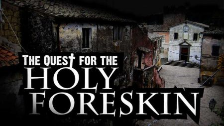 Quest for the Holy Foreskin documentary